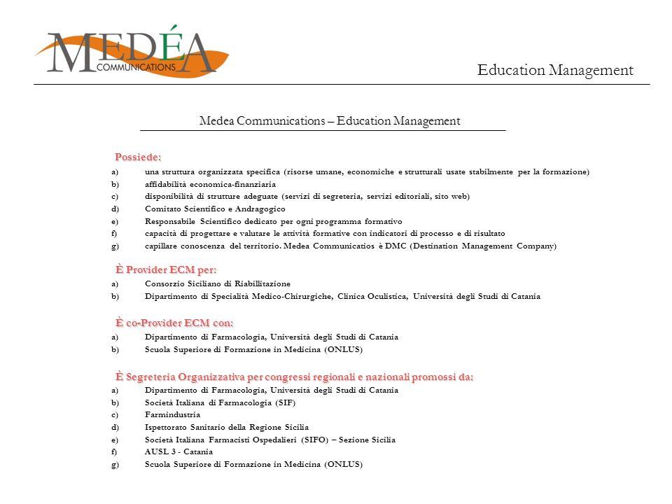 Medea Communications – Education Management a)una struttura organizzata specifica (risorse umane, economiche e strutturali usate stabilmente per la fo