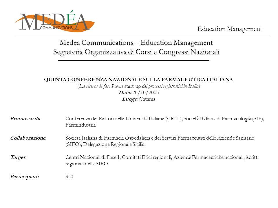 Education Management Medea Communications – Education Management Segreteria Organizzativa di Corsi e Congressi Nazionali QUINTA CONFERENZA NAZIONALE S