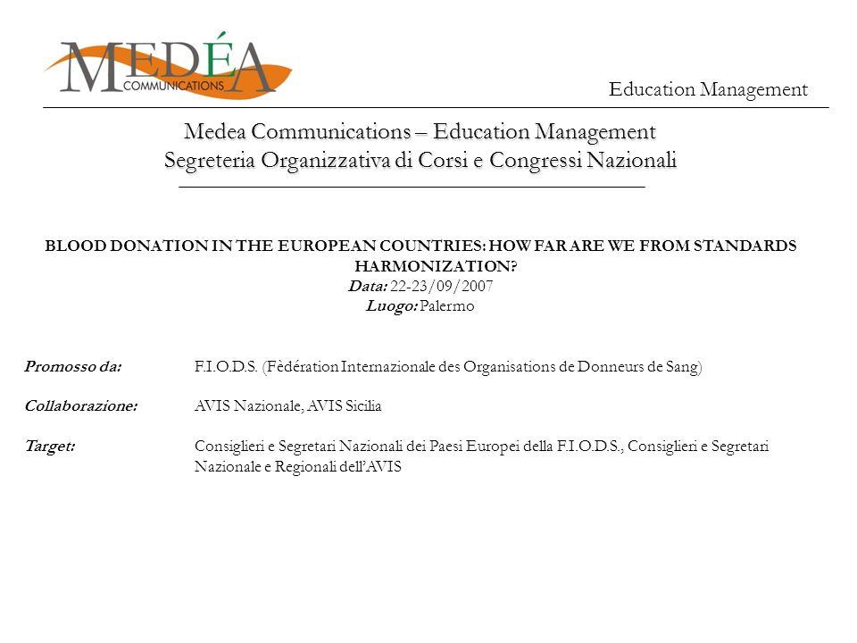 Medea Communications – Education Management Segreteria Organizzativa di Corsi e Congressi Nazionali Education Management BLOOD DONATION IN THE EUROPEA