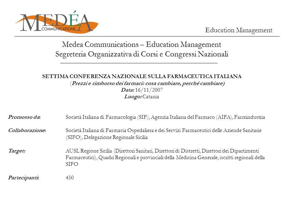 Medea Communications – Education Management Segreteria Organizzativa di Corsi e Congressi Nazionali Education Management SETTIMA CONFERENZA NAZIONALE