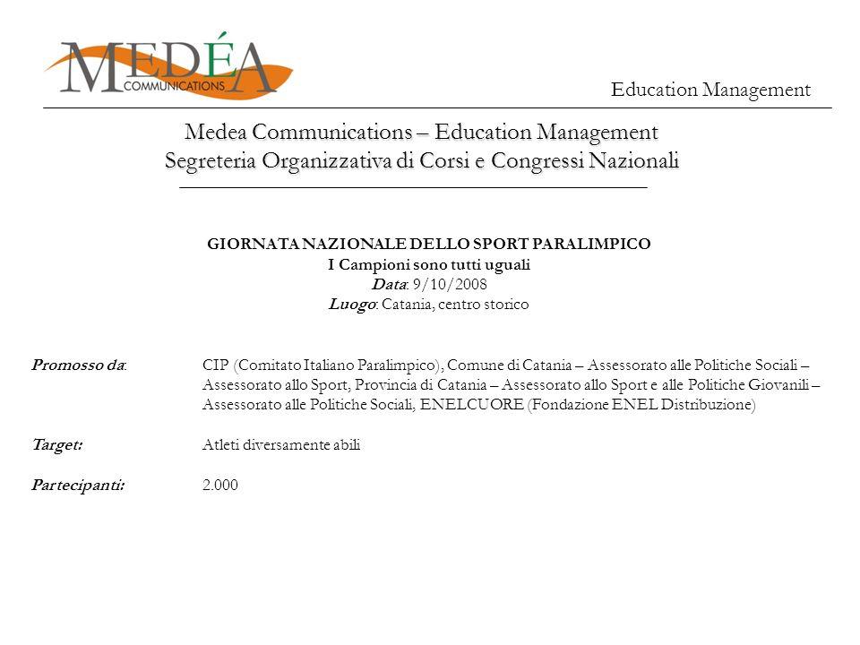 Education Management Medea Communications – Education Management Segreteria Organizzativa di Corsi e Congressi Nazionali GIORNATA NAZIONALE DELLO SPOR