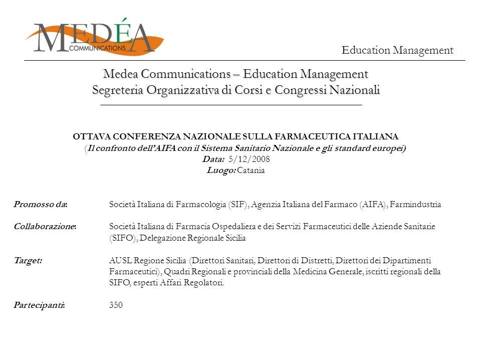 Education Management Medea Communications – Education Management Segreteria Organizzativa di Corsi e Congressi Nazionali OTTAVA CONFERENZA NAZIONALE S