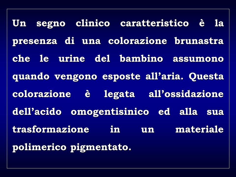 a aa a aa Un segno clinico caratteristico è la presenza di una colorazione brunastra che le urine del bambino assumono quando vengono esposte allaria.