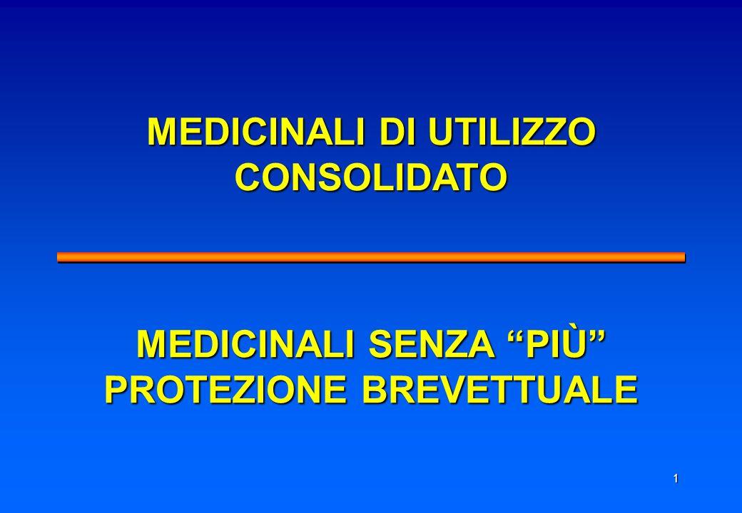 1 MEDICINALI DI UTILIZZO CONSOLIDATO MEDICINALI SENZA PIÙ PROTEZIONE BREVETTUALE