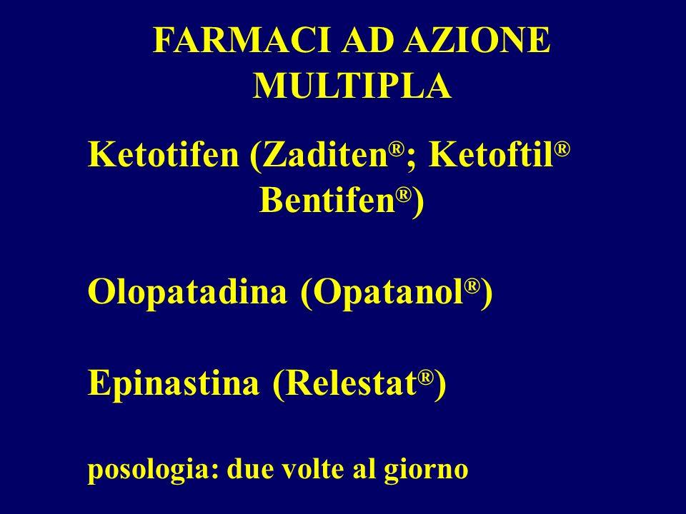 FARMACI AD AZIONE MULTIPLA Ketotifen (Zaditen ® ; Ketoftil ® Bentifen ® ) Olopatadina (Opatanol ® ) Epinastina (Relestat ® ) posologia: due volte al g
