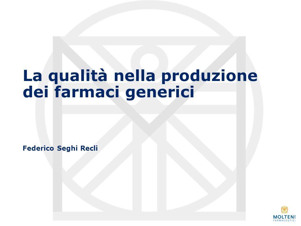 La qualità nella produzione dei farmaci generici Federico Seghi Recli