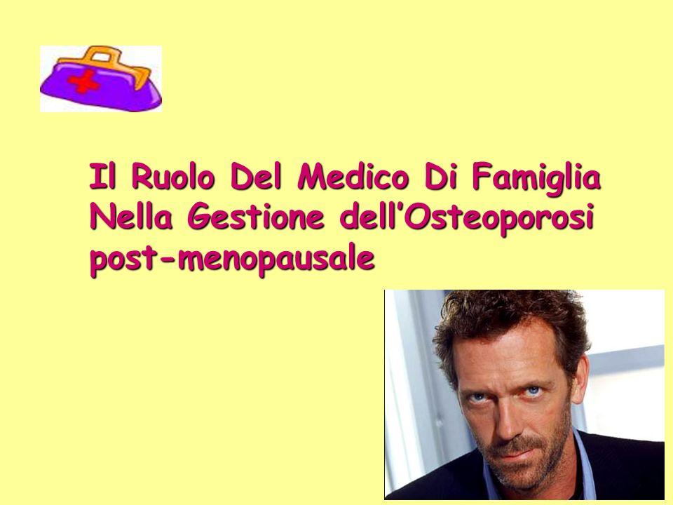 Il Ruolo Del Medico Di Famiglia Nella Gestione dellOsteoporosi post-menopausale