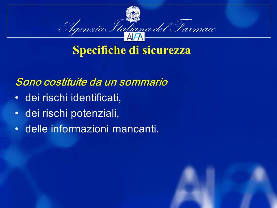 Agenzia Italiana del Farmaco Sono costituite da un sommario dei rischi identificati, dei rischi potenziali, delle informazioni mancanti.