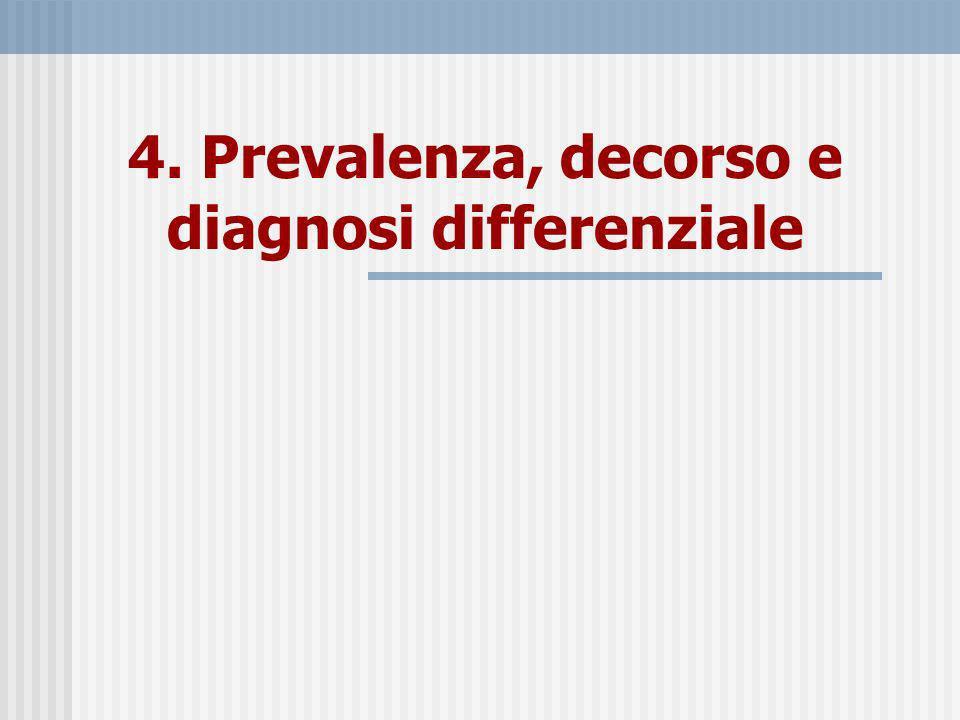 4. Prevalenza, decorso e diagnosi differenziale