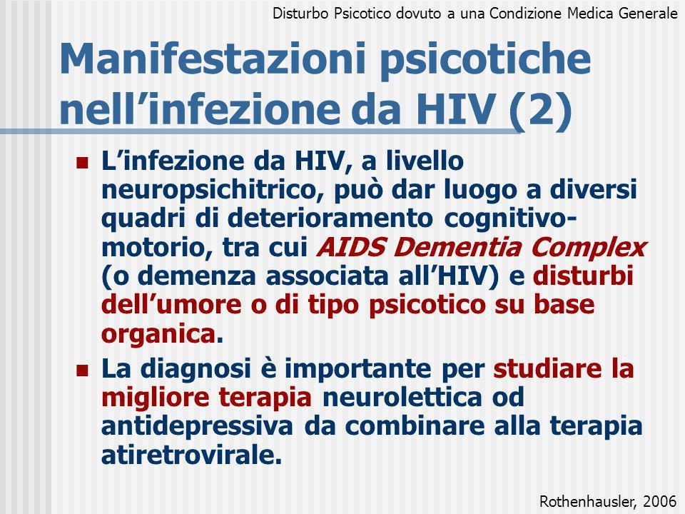 Linfezione da HIV, a livello neuropsichitrico, può dar luogo a diversi quadri di deterioramento cognitivo- motorio, tra cui AIDS Dementia Complex (o d