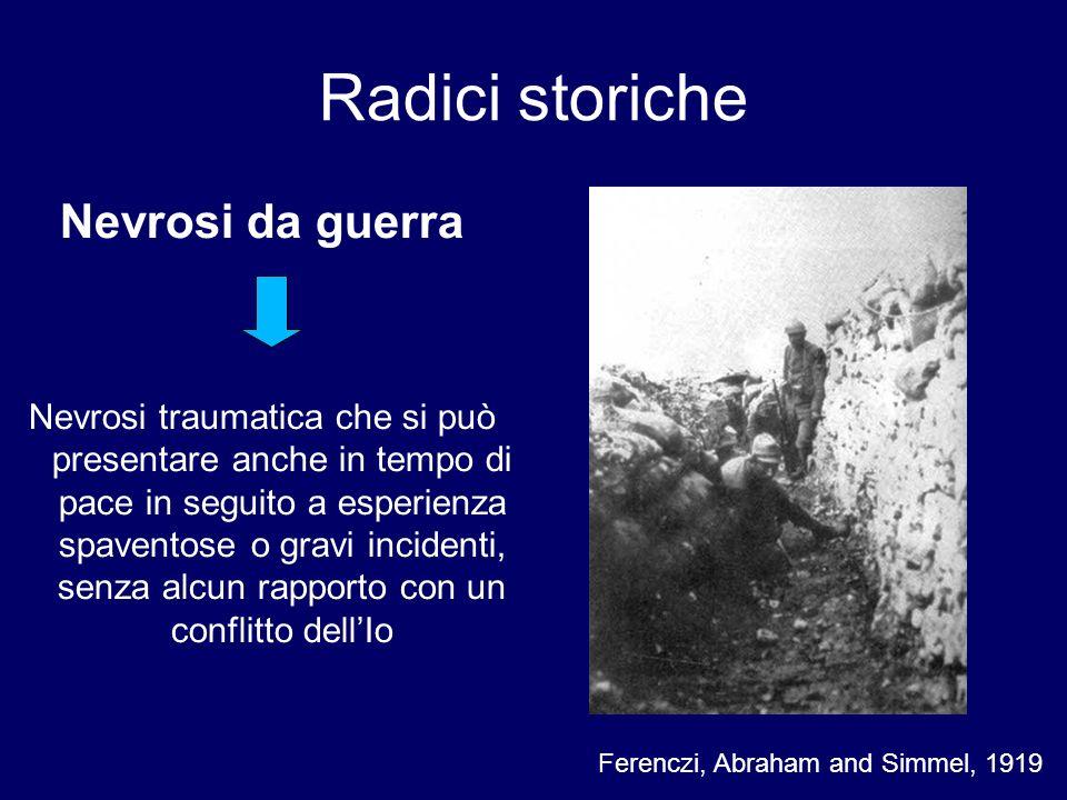 Nevrosi da guerra Nevrosi traumatica che si può presentare anche in tempo di pace in seguito a esperienza spaventose o gravi incidenti, senza alcun ra
