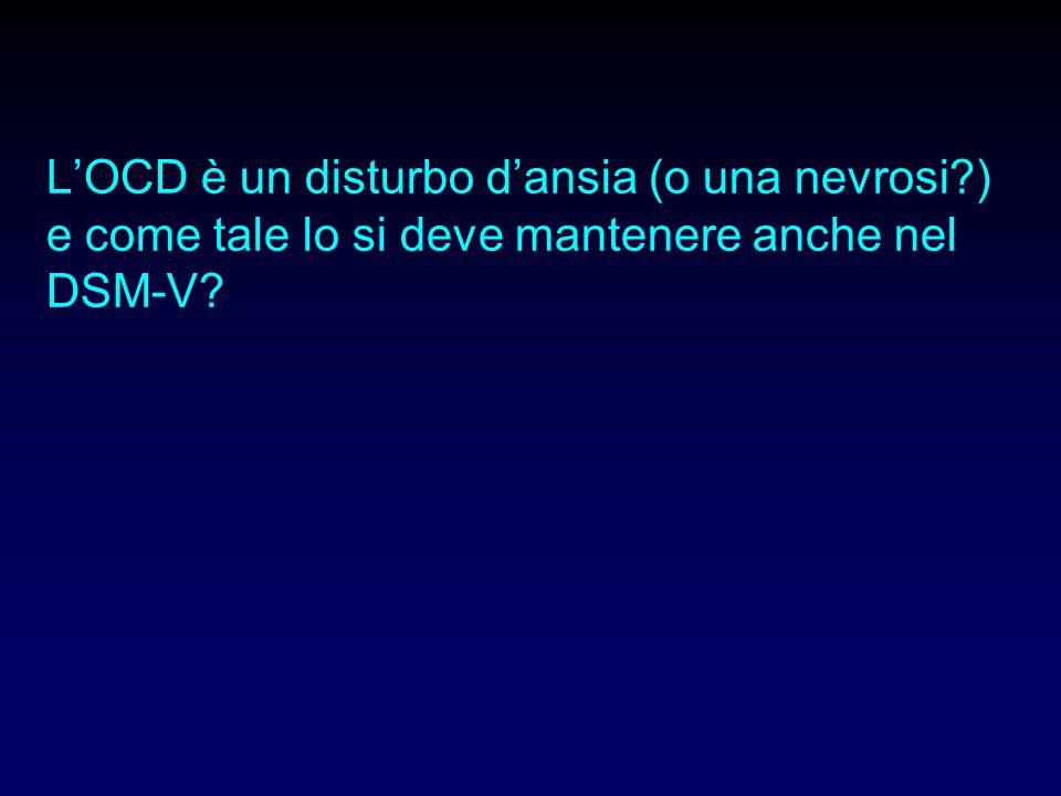 1.LOCD è un disturbo dansia (o una nevrosi?) e come tale lo si deve mantenere anche nel DSM-V?