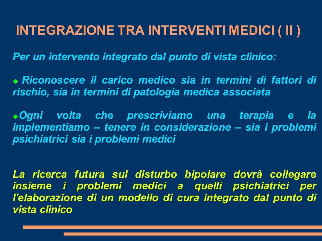 INTEGRAZIONE TRA INTERVENTI MEDICI ( II ) Per un intervento integrato dal punto di vista clinico: Riconoscere il carico medico sia in termini di fatto