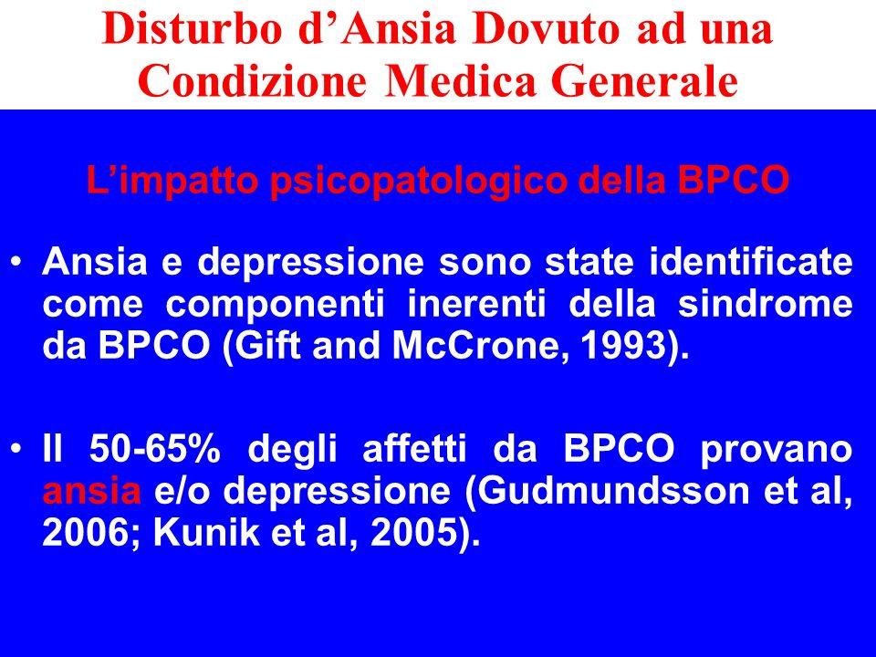 Limpatto psicopatologico della BPCO Ansia e depressione sono state identificate come componenti inerenti della sindrome da BPCO (Gift and McCrone, 199