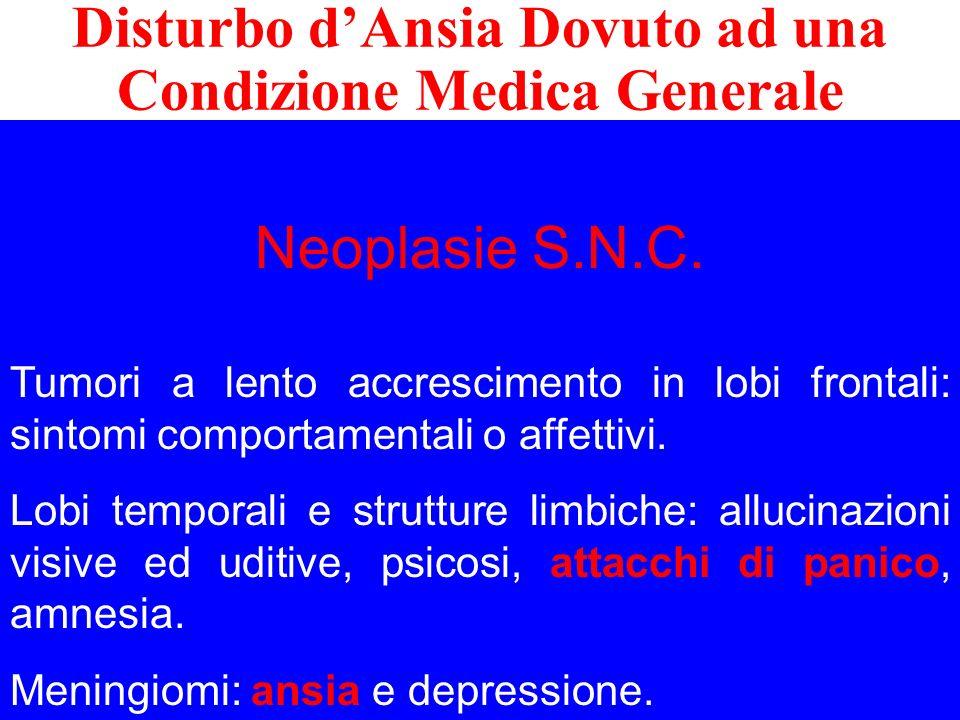 Neoplasie S.N.C. Tumori a lento accrescimento in lobi frontali: sintomi comportamentali o affettivi. Lobi temporali e strutture limbiche: allucinazion