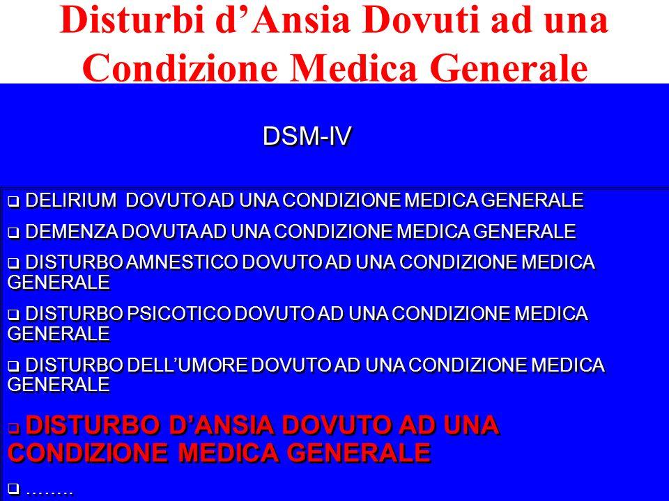 Disturbi dAnsia Dovuti ad una Condizione Medica Generale DELIRIUM DOVUTO AD UNA CONDIZIONE MEDICA GENERALE DEMENZA DOVUTA AD UNA CONDIZIONE MEDICA GEN