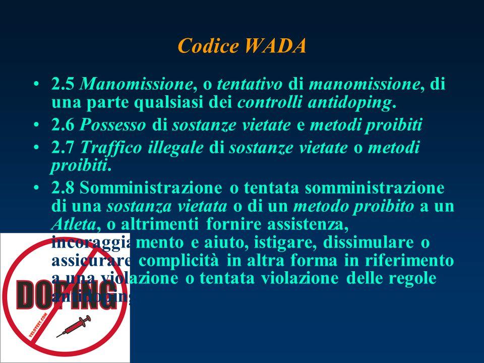 2.5 Manomissione, o tentativo di manomissione, di una parte qualsiasi dei controlli antidoping. 2.6 Possesso di sostanze vietate e metodi proibiti 2.7