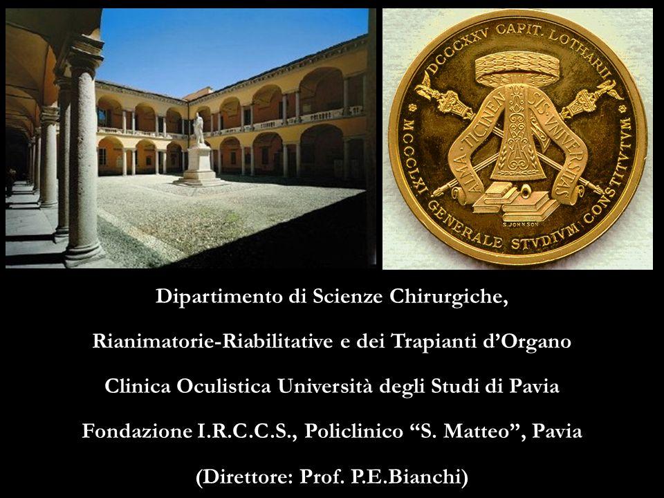 Dipartimento di Scienze Chirurgiche, Rianimatorie-Riabilitative e dei Trapianti dOrgano Clinica Oculistica Università degli Studi di Pavia Fondazione