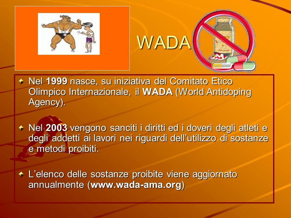 WADA Nel 1999 nasce, su iniziativa del Comitato Etico Olimpico Internazionale, il WADA (World Antidoping Agency). Nel 2003 vengono sanciti i diritti e