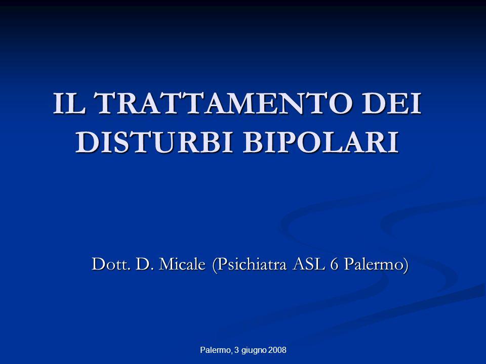 Palermo, 3 giugno 2008 IL TRATTAMENTO DEI DISTURBI BIPOLARI Dott.