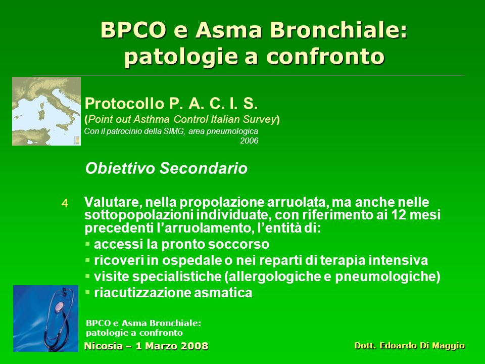 BPCO e Asma Bronchiale: patologie a confronto Protocollo P. A. C. I. S. (Point out Asthma Control Italian Survey) Obiettivo Secondario Valutare, nella