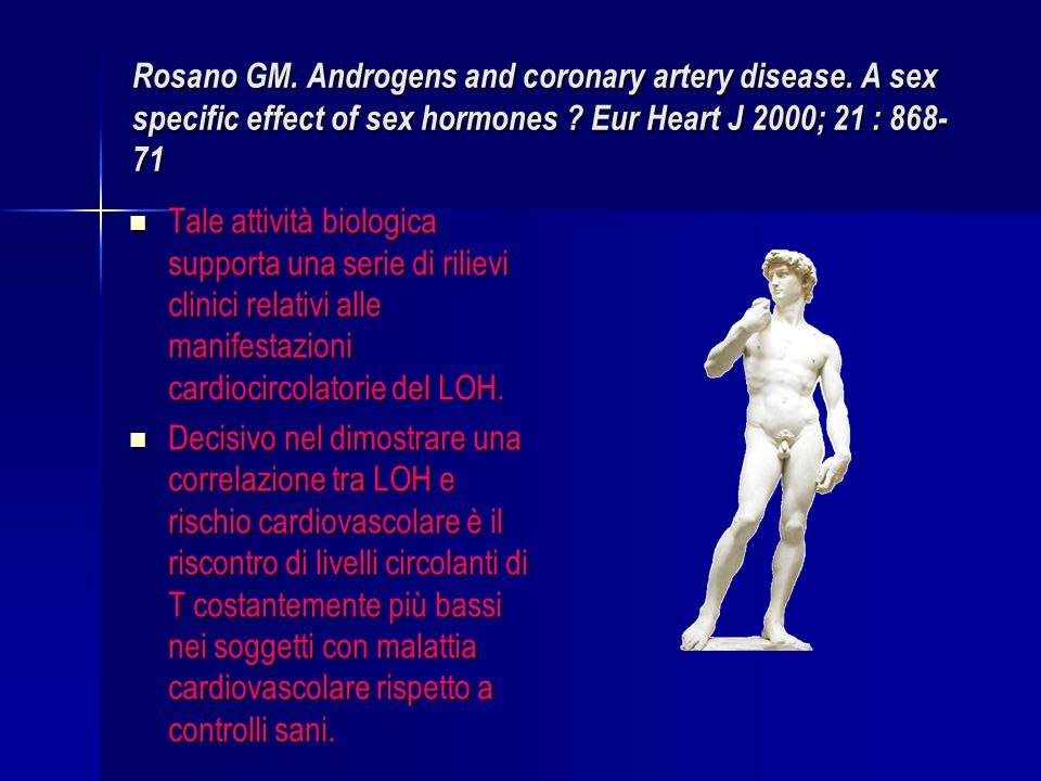 Rosano GM.Androgens and coronary artery disease. A sex specific effect of sex hormones .
