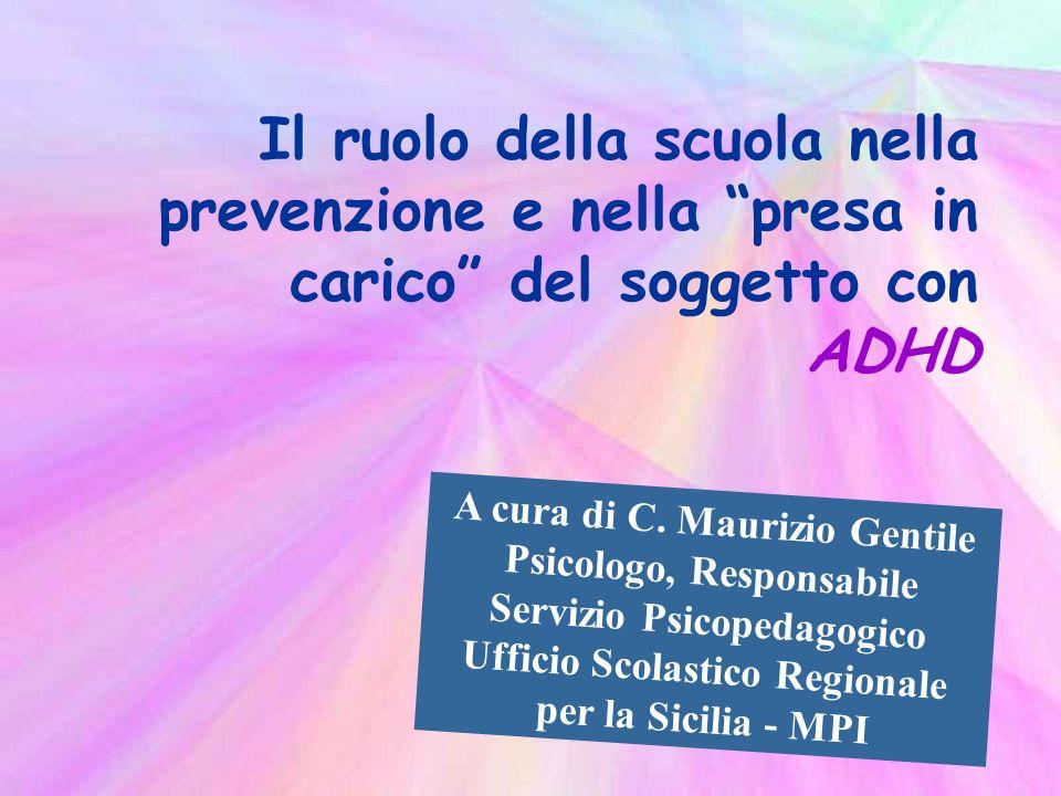 Il ruolo della scuola nella prevenzione e nella presa in carico del soggetto con ADHD A cura di C.