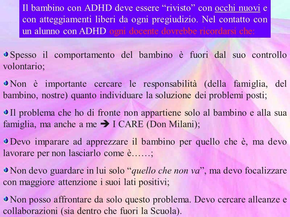 Il bambino con ADHD deve essere rivisto con occhi nuovi e con atteggiamenti liberi da ogni pregiudizio.