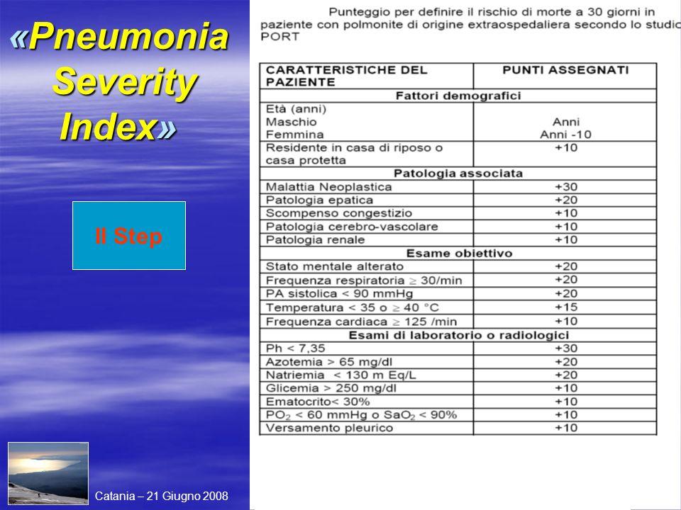 Catania – 21 Giugno 2008 II Step «Pneumonia Severity Index»