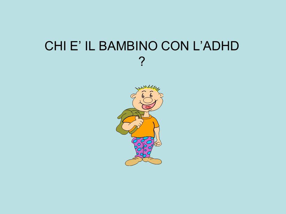 CHI E IL BAMBINO CON LADHD ?