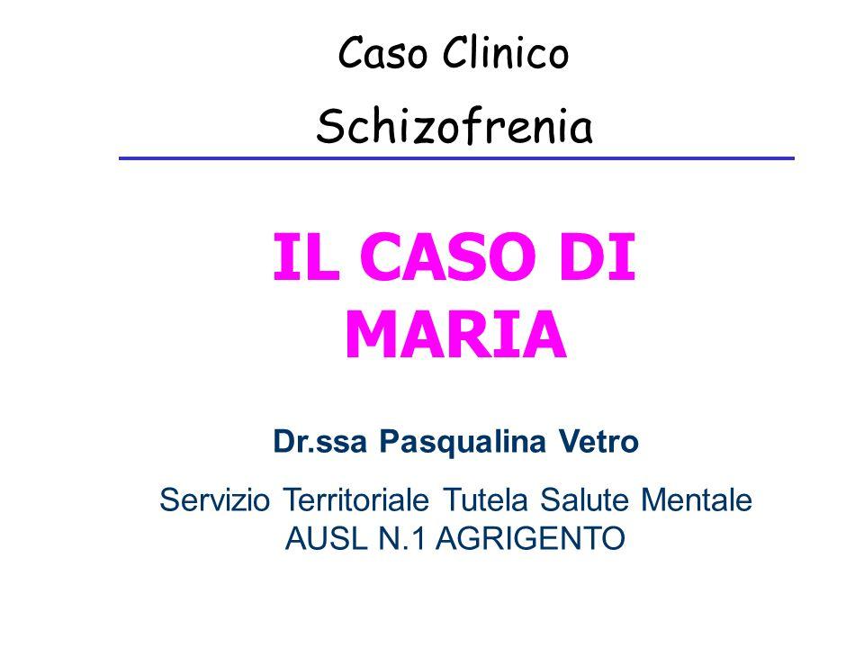 LA STORIA FAMILIARE Maria è una donna di 55 anni, diplomata, vedova e madre di 2 figli, di cui uno morto suicida alletà di 20 anni, affetto da schizofrenia; laltra in A.B.S.