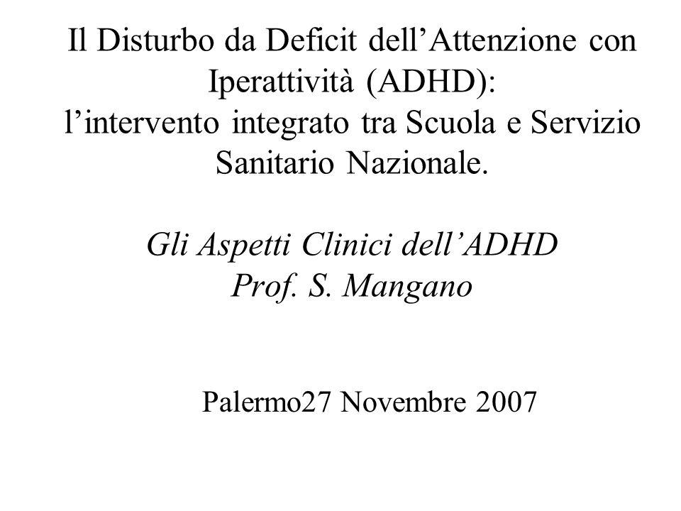 Il Disturbo da Deficit dellAttenzione con Iperattività (ADHD): lintervento integrato tra Scuola e Servizio Sanitario Nazionale. Gli Aspetti Clinici de