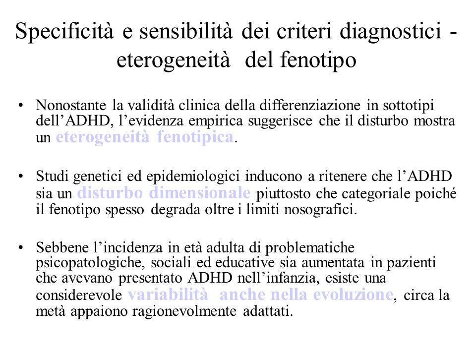 Specificità e sensibilità dei criteri diagnostici - eterogeneità del fenotipo Nonostante la validità clinica della differenziazione in sottotipi dellA