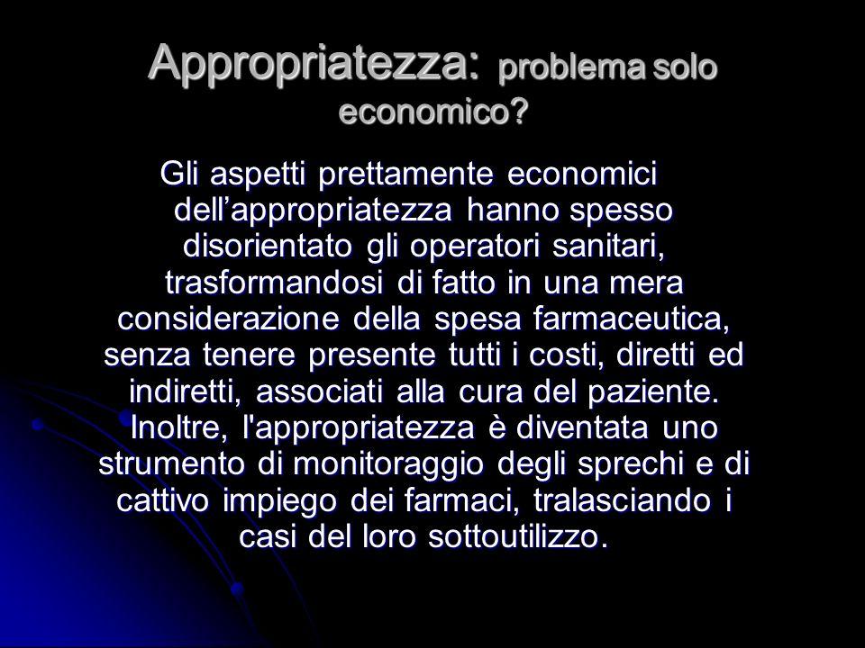 Appropriatezza: problema solo economico.