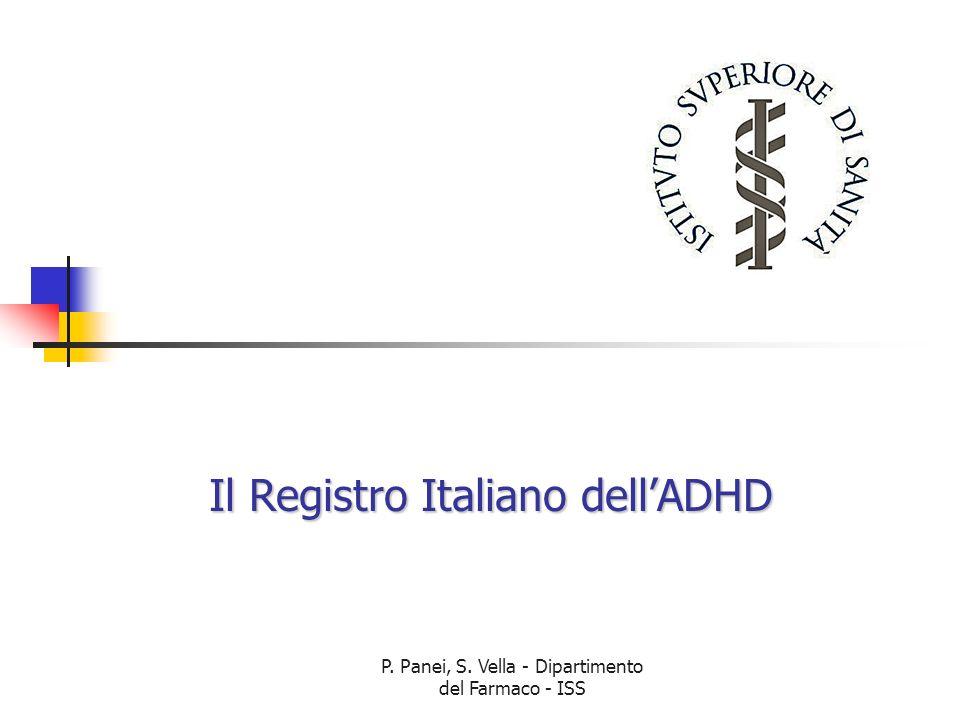 P. Panei, S. Vella - Dipartimento del Farmaco - ISS Il Registro Italiano dellADHD