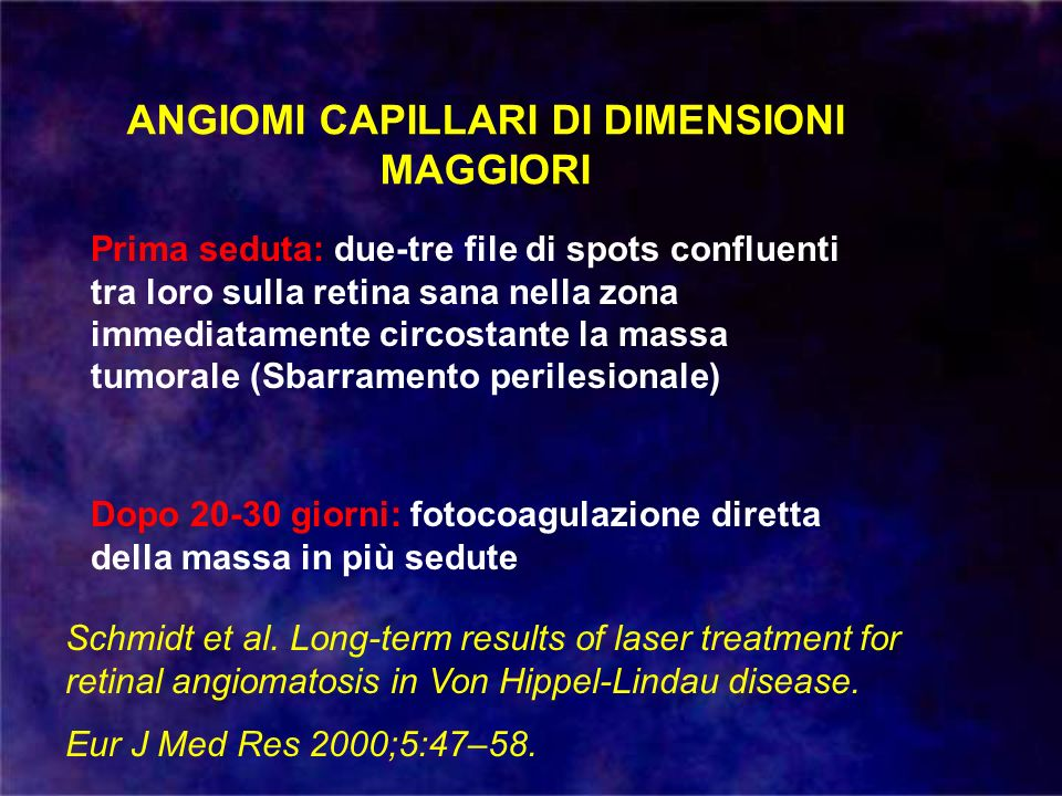 ANGIOMI CAPILLARI DI DIMENSIONI MAGGIORI Prima seduta: due-tre file di spots confluenti tra loro sulla retina sana nella zona immediatamente circostan