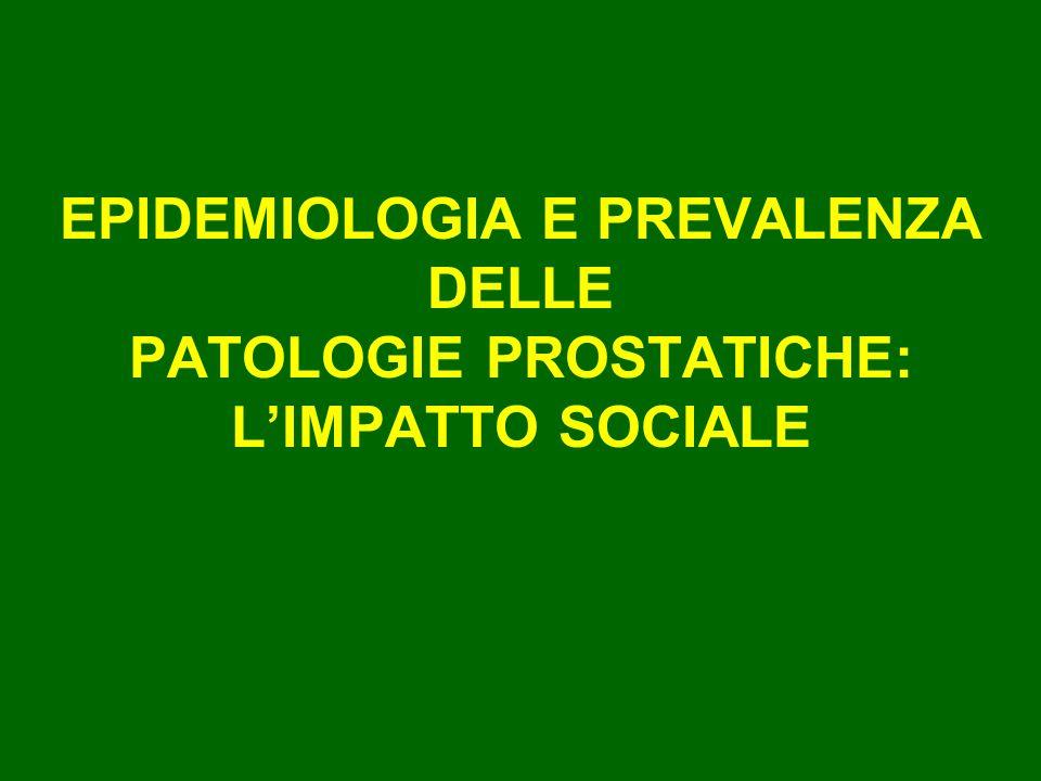 EPIDEMIOLOGIA E PREVALENZA DELLE PATOLOGIE PROSTATICHE: LIMPATTO SOCIALE