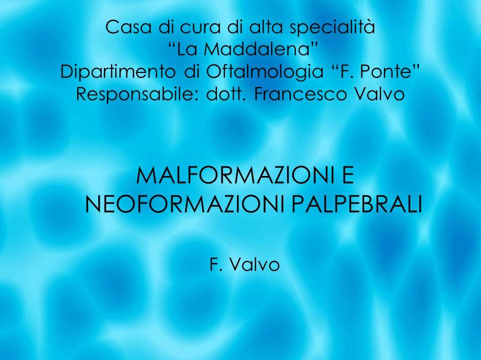 Casa di cura di alta specialità La Maddalena Dipartimento di Oftalmologia F.