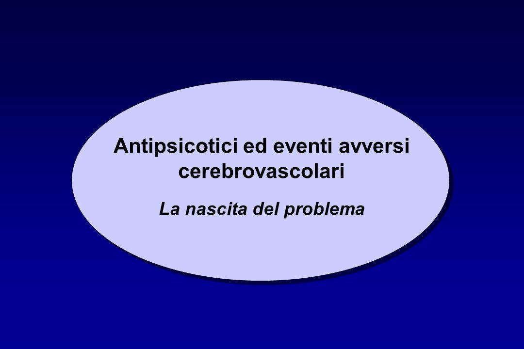 Antipsicotici ed eventi avversi cerebrovascolari La nascita del problema