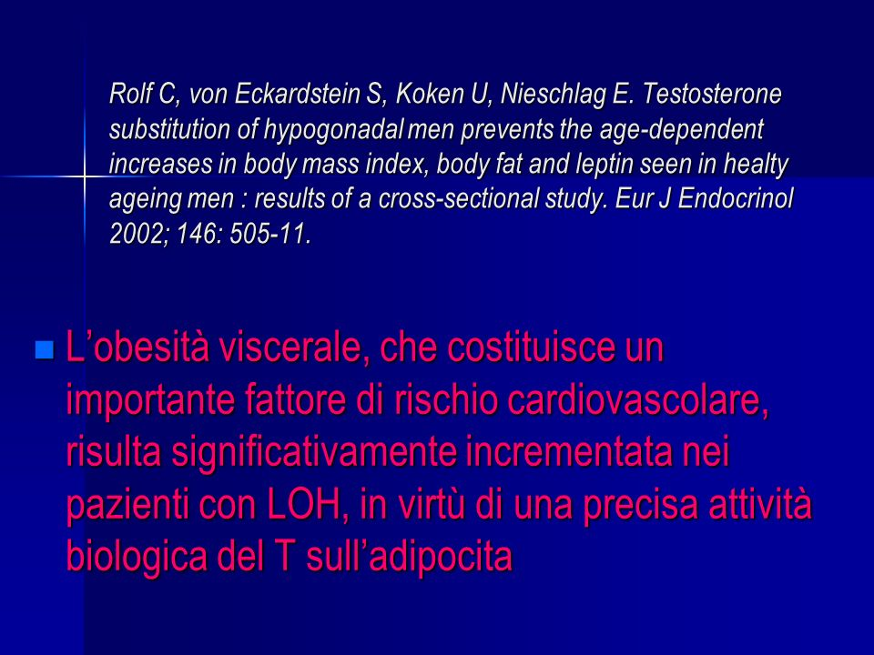 Rolf C, von Eckardstein S, Koken U, Nieschlag E. Testosterone substitution of hypogonadal men prevents the age-dependent increases in body mass index,