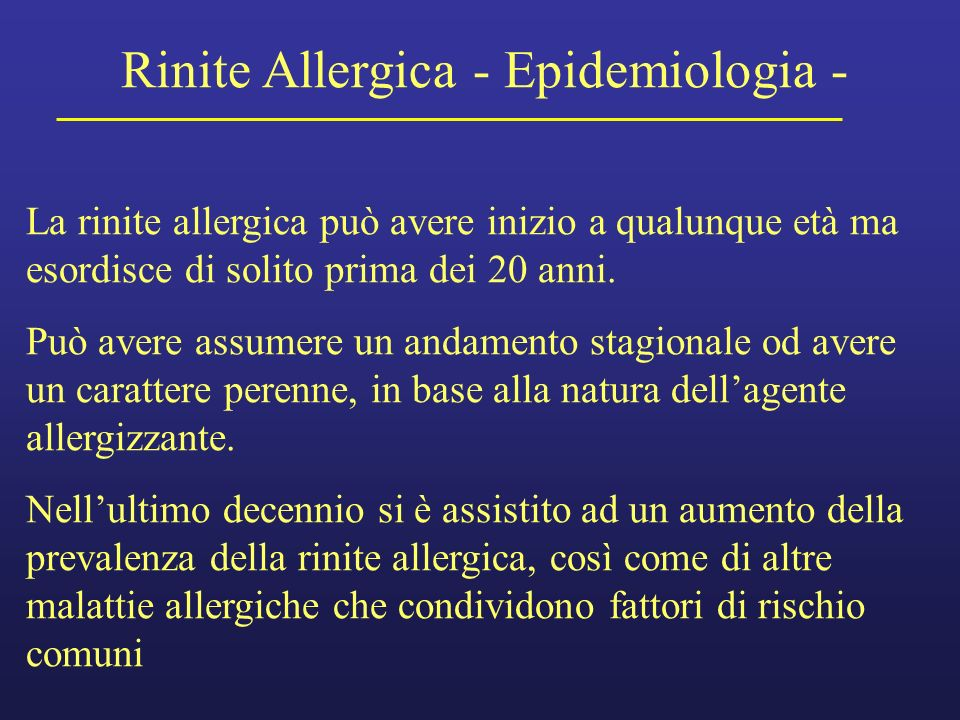 Yawn et al, J Allergy Clin Immunol 1999 p<0.00001 p<0.0002 p<0.00001 totale pazienti: 8,564 asmatici: 1,245 età: 0 - 80 anni diagnosi medica + test allergologici 0 100 200 300 400 500 600 costo totale annuo per persona ($) maschifemmineM+F asma + rinite asma Impatto della rinite sui costi dellasma
