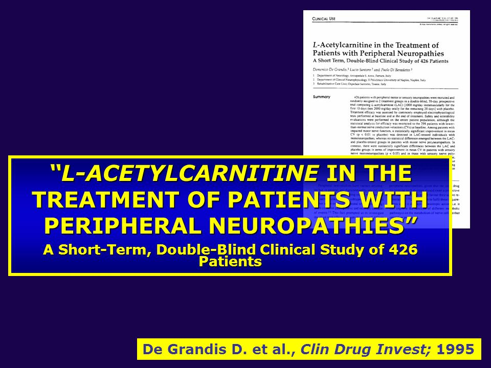De Grandis D. et al., Clin Drug Invest; 1995 L-ACETYLCARNITINE IN THE TREATMENT OF PATIENTS WITH PERIPHERAL NEUROPATHIES A Short-Term, Double-Blind Cl