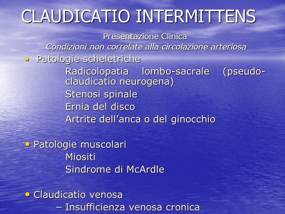 CLAUDICATIO INTERMITTENS Presentazione Clinica Condizioni non correlate alla circolazione arteriosa Condizioni non correlate alla circolazione arterio