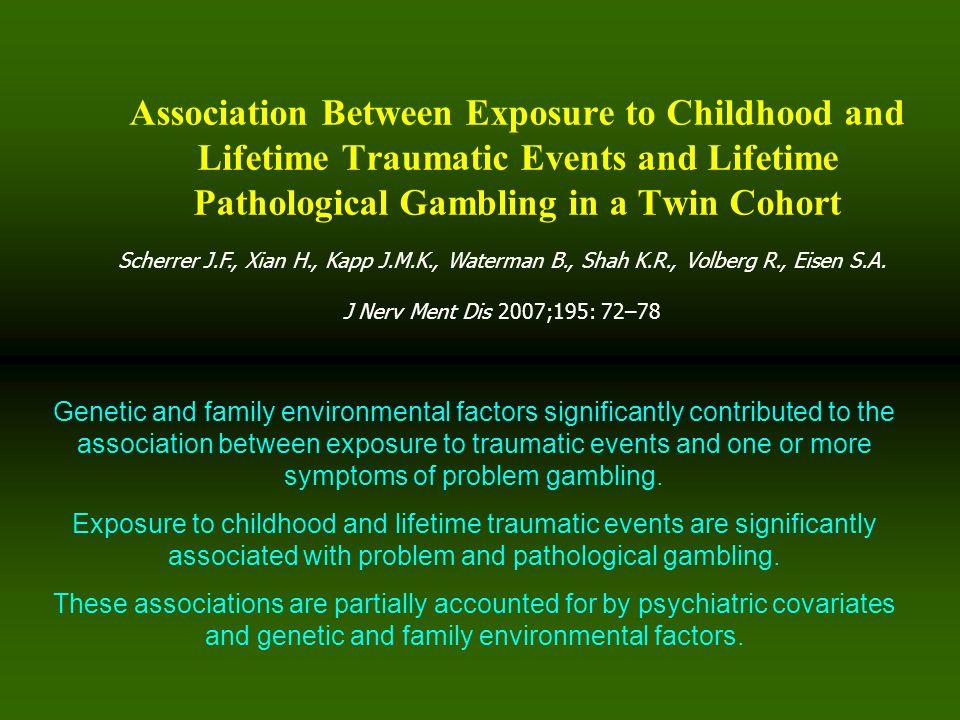 Scherrer J.F., Xian H., Kapp J.M.K., Waterman B., Shah K.R., Volberg R., Eisen S.A. J Nerv Ment Dis 2007;195: 72–78 Association Between Exposure to Ch