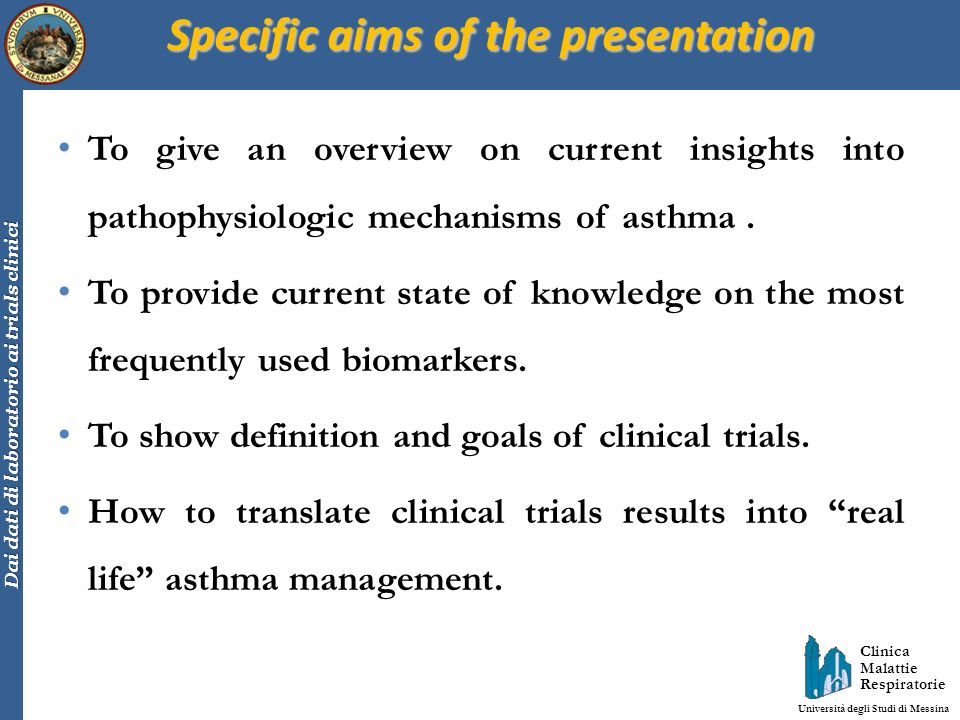 Clinica Malattie Respiratorie Università degli Studi di Messina Dai dati di laboratorio ai trials clinici Expert Panel Report 3: Guidelines for the Diagnosis and Management of Asthma Full Report 2007 440 pages Full Report 1997 150 pages National Heart, Lung, and Blood Institute National Asthma Education and Prevention Program Current insights into pathophysiologic mechanisms, clinical medicine, evidence-based treatment recommendations, and novel therapies.