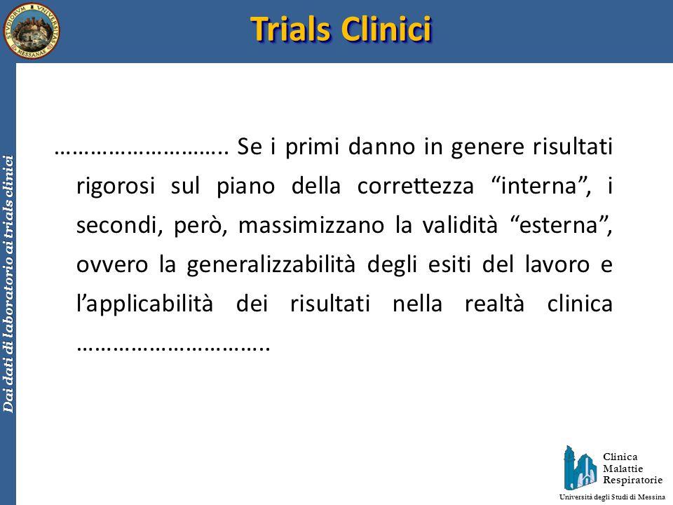Clinica Malattie Respiratorie Università degli Studi di Messina Dai dati di laboratorio ai trials clinici ……………………….. Se i primi danno in genere risul