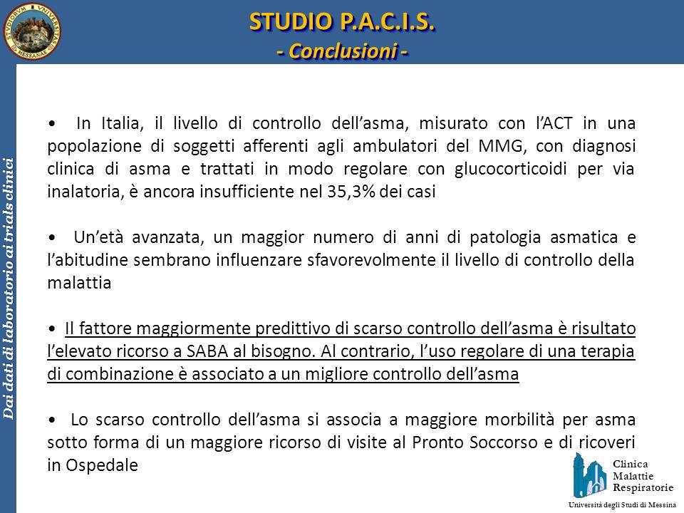 Clinica Malattie Respiratorie Università degli Studi di Messina Dai dati di laboratorio ai trials clinici In Italia, il livello di controllo dellasma,