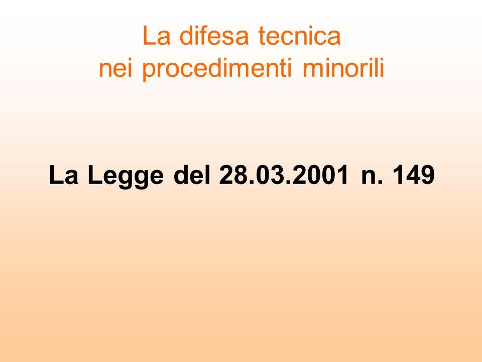 La Legge del 28.03.2001 n. 149 La difesa tecnica nei procedimenti minorili