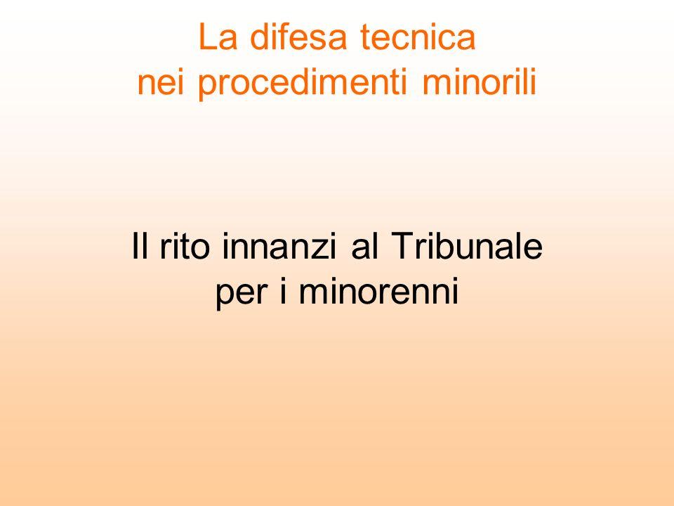 La difesa tecnica nei procedimenti minorili Il rito innanzi al Tribunale per i minorenni