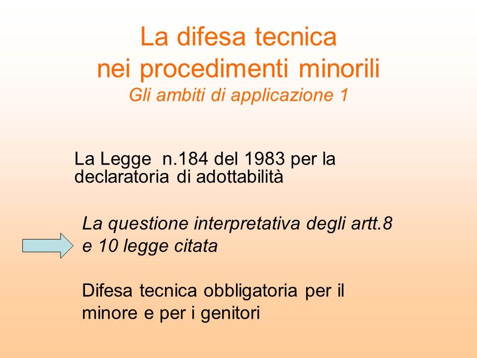 La difesa tecnica nei procedimenti minorili Gli ambiti di applicazione 1 La Legge n.184 del 1983 per la declaratoria di adottabilità La questione inte